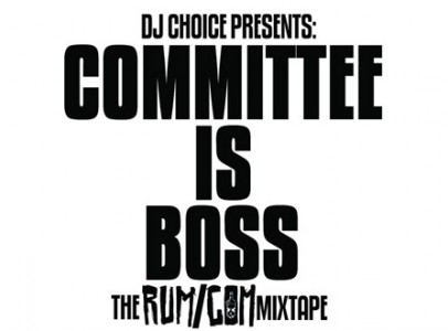 Rum Committee – Committee Is Boss – Mixtape